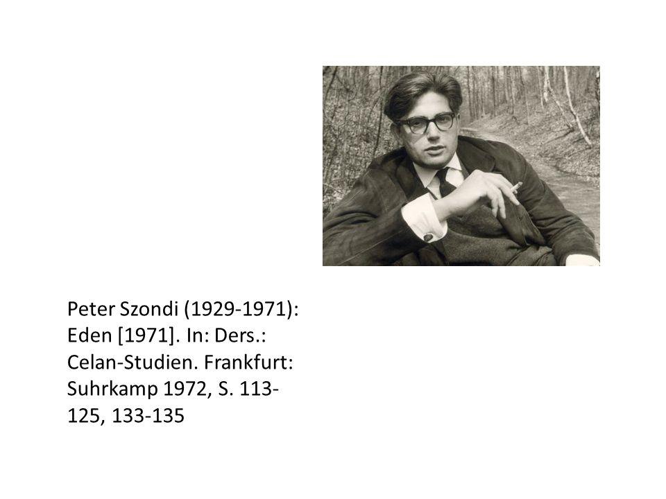 Peter Szondi (1929-1971): Eden [1971]. In: Ders.: Celan-Studien.